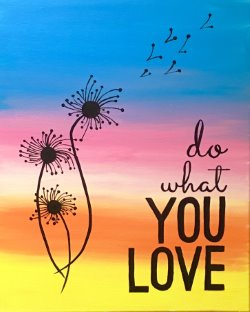 Do What You Love- Muse Paintbar