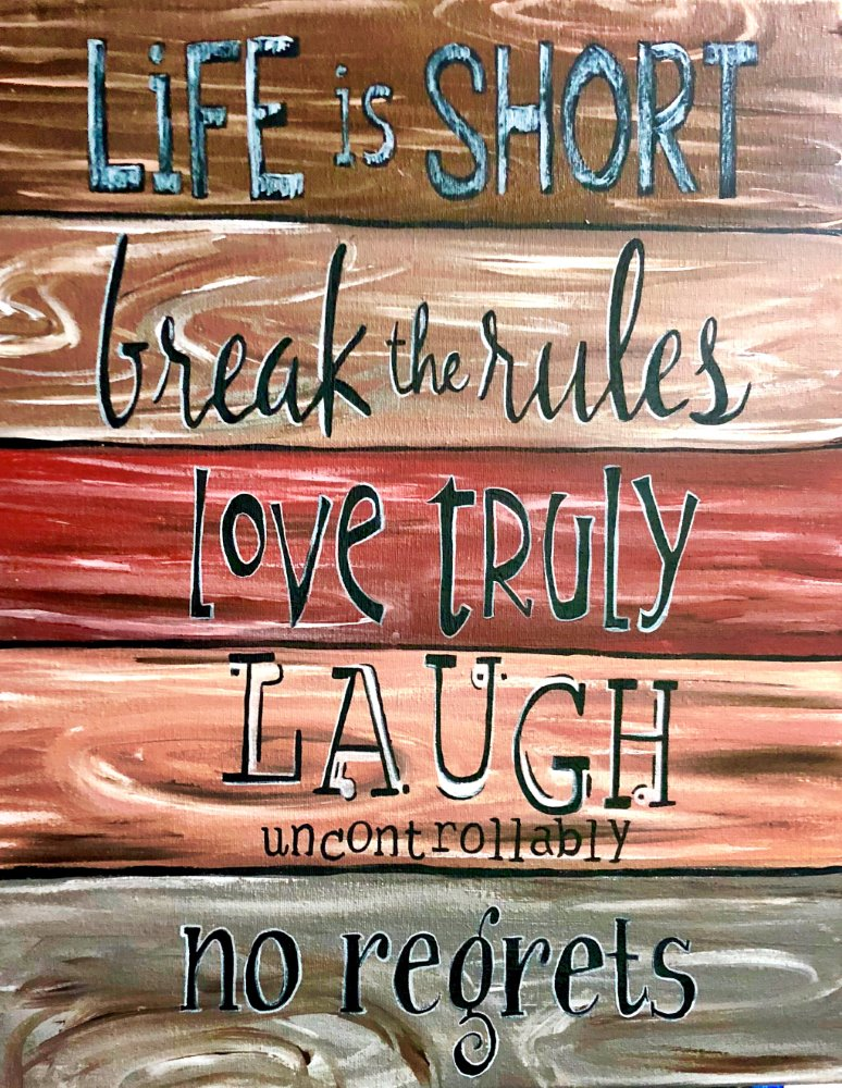 Life is Short- Muse Paintbar